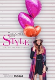 Cologne´s got Style ebook by Henriette Frädrich,Lena Terlutter