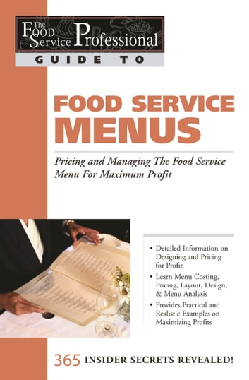 Food Service Menus: Pricing and Managing the Food Service Menu for Maximun Profit ebook by Lora Arduser