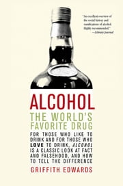 Alcohol - The World's Favorite Drug ebook by Griffith Edwards