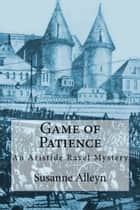 Game of Patience ebook by Susanne Alleyn