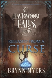Released From a Curse ebook by Brynn Myers