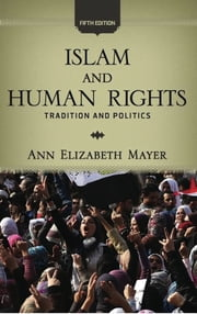 Islam and Human Rights - Tradition and Politics ebook by Ann Elizabeth Mayer