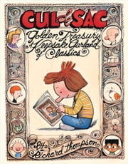 Cul de Sac Golden Treasury - A Keepsake Garland of Classics ebook by Richard Thompson