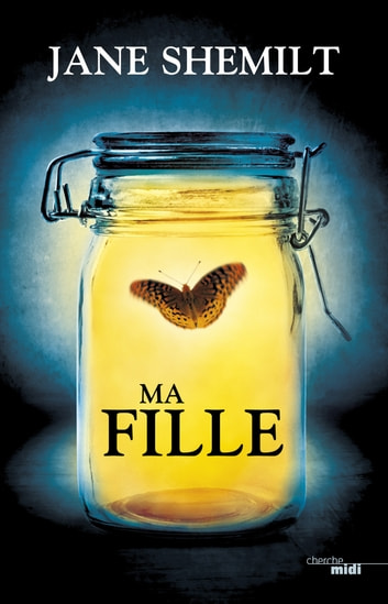 Ma fille ebook by Jane SHEMILT