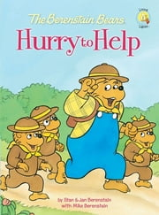 The Berenstain Bears Hurry to Help ebook by Stan and Jan Berenstain w/ Mike Berenstain