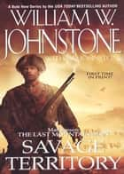 Savage Territory ebook by William W. Johnstone, J.A. Johnstone