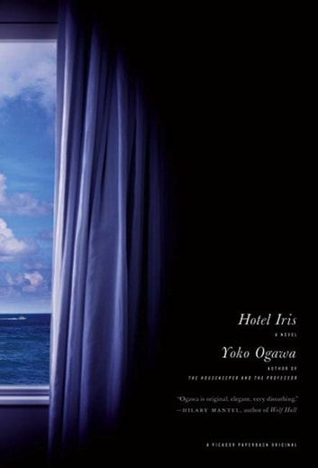 Hotel Iris - A Novel ebook by Yoko Ogawa
