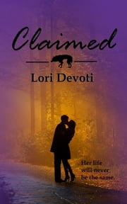 Claimed - a vampire romance ebook by Lori Devoti