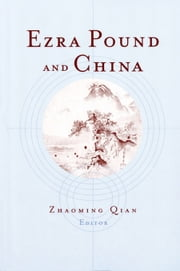 Ezra Pound and China ebook by Qian, Zhaoming
