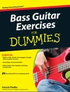 Bass Guitar Exercises For Dummies ebook by Patrick Pfeiffer