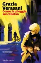 Come la pioggia sul cellofan ebook by Grazia Verasani