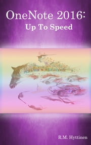 OneNote 2016: Up To Speed ebook by R.M. Hyttinen
