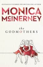 The Godmothers ebook by Monica McInerney