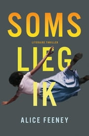 Soms lieg ik ebook by Alice Feeney, Mary Bresser