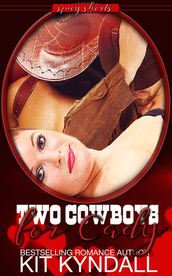 Two Cowboys For Cady ebook by Kit Kyndall