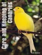 Care and Keeping of Canaries ebook by Nikki Moustaki