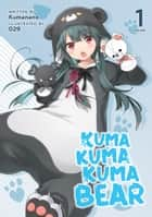 Kuma Kuma Kuma Bear (Light Novel) Vol. 1 ebook by Kumanano, 029