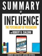 "Summary Of ""Influence: The Psychology Of Persuasion - By Robert B. Cialdini"" ebook by Sapiens Editorial"