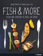 FISH & MORE ebook by Valéry Drouet,Pierre-Louis Viel