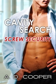 Cavity Search: Screw Security ebook by A. D. Cooper