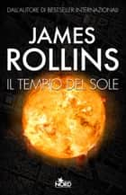 Il Tempio del Sole ebook by Giorgia  di Tolle,James Rollins