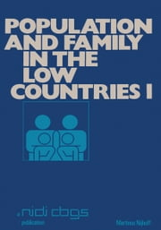 Population and Family in the Low Countries - Volume I ebook by H.G. Moors,Robert L. Cliquet,G. Dooghe,Dirk J. van de Kaa