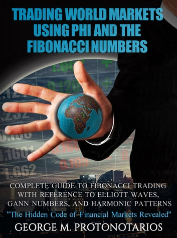 Trading World Markets Using Phi and the Fibonacci Numbers