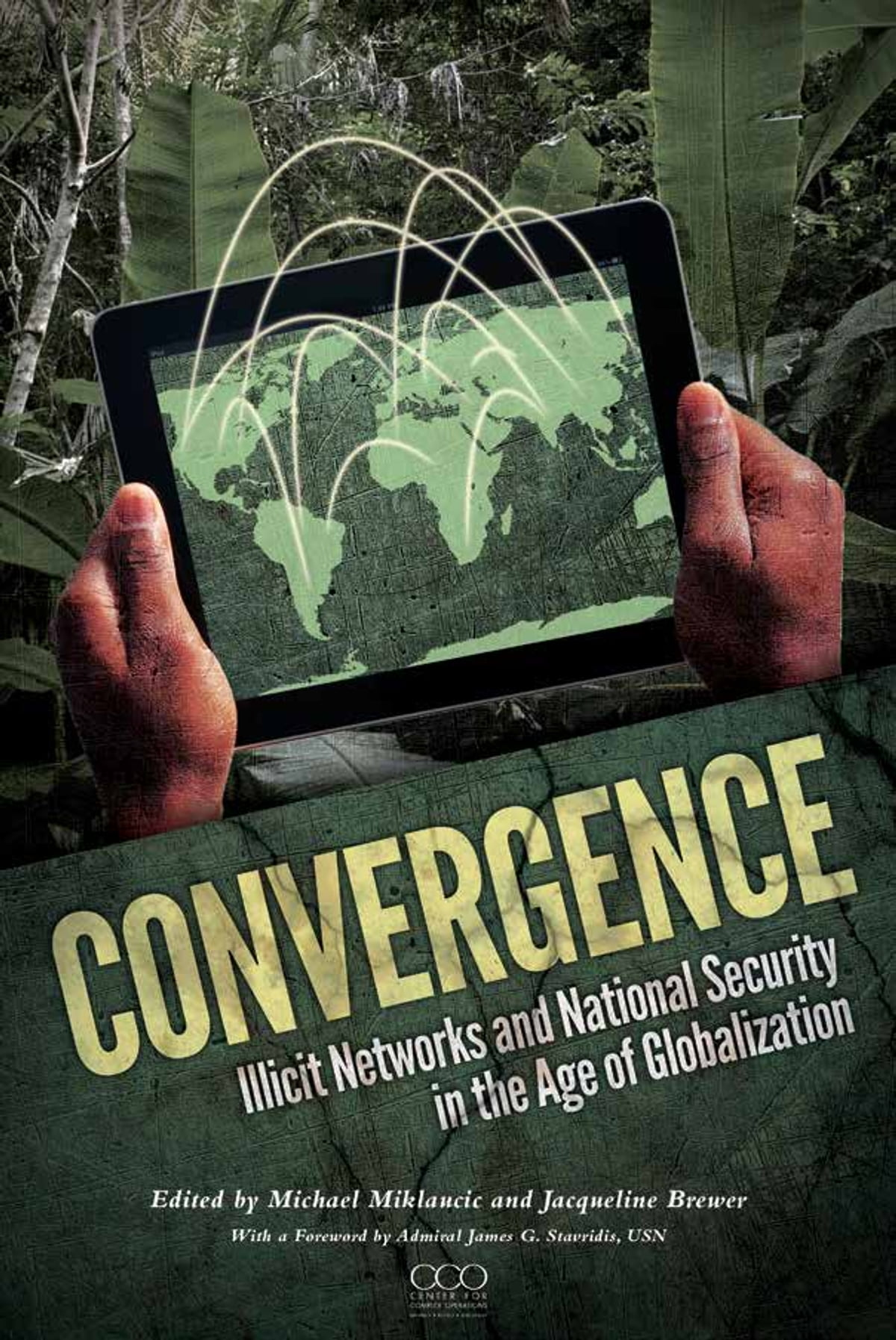 Convergence: Illicit Networks and National Security in the Age of  Globalization ebook by Jacqueline Brewer - Rakuten Kobo