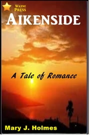 Aikenside ebook by Mary J. Holmes