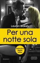 Per una notte sola ebook by Lauren Blakely
