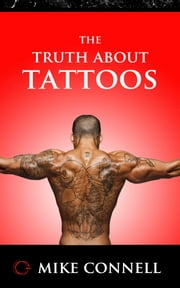 The Truth about Tattoos ebook by Mike Connell