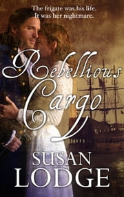 Rebellious Cargo ebook by Susan Lodge