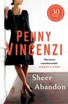 Sheer Abandon ebook by Penny Vincenzi