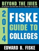 Fiske Guide to Colleges: Beyond the Ivies ebook by Edward Fiske