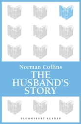 The Husband's Story ebook by Norman Collins