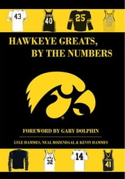 Hawkeye Greats, By the Numbers ebook by L. Hammes, N. Rozendaal; K. Hammes