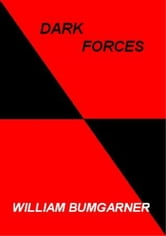 Dark Forces ebook by William Bumgarner