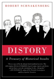 Distory - A Treasury of Historical Insults ebook by Robert Schnakenberg