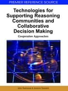 Technologies for Supporting Reasoning Communities and Collaborative Decision Making ebook by John Yearwood,Andrew Stranieri