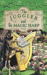 The Juggler and the Magic Harp ebook by Robert Collins