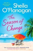 The Season of Change - Escape to the sunny Caribbean with this must-read by the #1 bestselling author! ebook by Sheila O'Flanagan