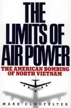 Limits of Air Power ebook by Mark Clodfelter