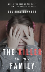 The Killer In My Family ebook by Belinda Bennett