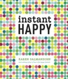 Instant Happy - 10-Second Attitude Makeovers ebook by Karen Salmansohn