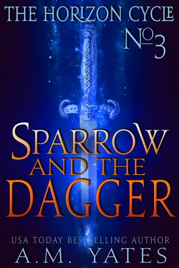 Sparrow and the Dagger ebook by A.M. Yates