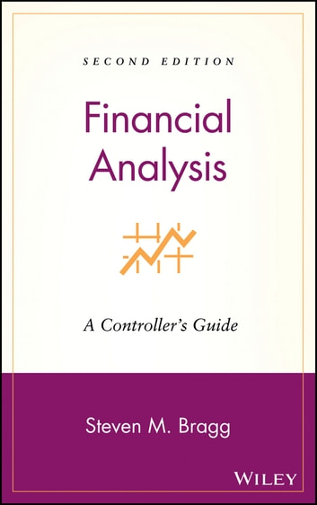 Financial Analysis - A Controller's Guide ebook by Steven M. Bragg