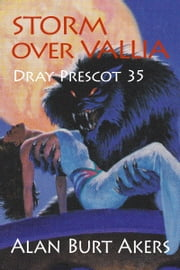 Storm over Vallia - Dray Prescot 35 ebook by Alan Burt Akers