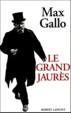 Le Grand Jaurès ebook by Max GALLO
