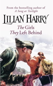 The Girls They Left Behind ebook by Lilian Harry