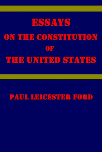 Marriage Essay Papers Essays On The Constitution Of The United States Ebook By Paul Leicester Ford English Essays also Essay Paper Essays On The Constitution Of The United States Ebook By Paul  Science Fiction Essay